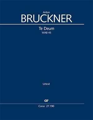 Anton Bruckner,Te Deum