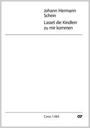 Johann Hermann Schein: Lasset die Kindlein zu mir kommen