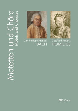 Carl Philipp Emanuel Bach & Gottfried August Homilius. Motets and Choruses