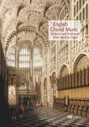 English Choral Music. Motets and Anthems from Byrd to Elgar