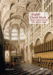 English Choral Music. Motets and Anthems from Byrd to Elgar. editionchor