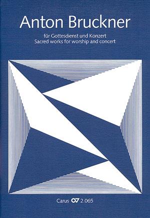 Bruckner für Gottesdienst und Konzert