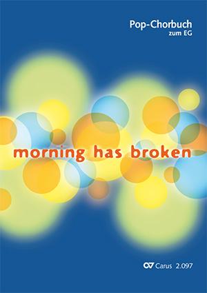 Pop-Chorbuch zum EG: Morning has broken