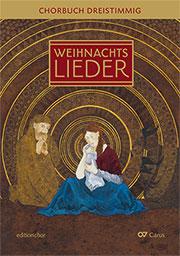 Advents- und Weihnachtslieder: Chorbuch 3stimmig. editionchor