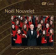 Noël Nouvelet. Weihnachten mit dem Ulmer Spatzen Chor