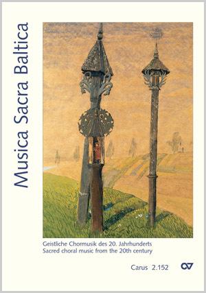 Musica Sacra Baltica. Geistliche Chormusik aus dem 20. Jahrhundert für Gottesdienst und Konzert für gemischten Chor a cappella