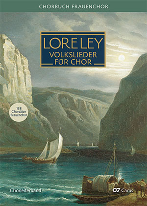 Loreley. Chorbuch Deutsche Volkslieder