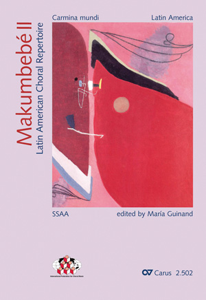 Makumbebé II. Latin American Choral Repertoire for equal voices. Carmina mundi. Chorleiterpaket