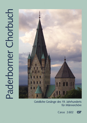 Paderborner Chorbuch. Geistliche Gesänge des 19. Jahrhunderts für Männerchöre herausgegeben vom Erzbistum Paderborn
