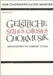 Calvisius: Geistliche Chormusik