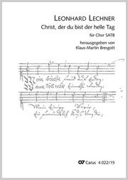 Leonhard Lechner: Christ, der du bist der helle Tag