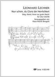 """Lechner: Nun schein, du Glanz der Herrlichkeit (mit Neutextierung """"Steig, Mond, hinan zur guten Nacht)"""