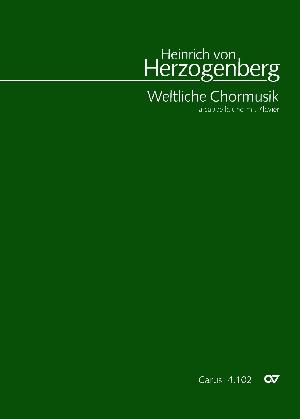 Herzogenberg: Weltliche Chormusik a cappella und mit Klavier