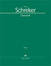 Schreker: Das Chorwerk