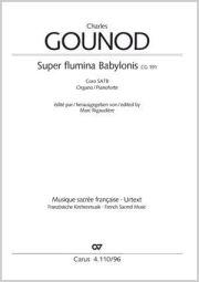 Charles Gounod: Super flumina Babylonis