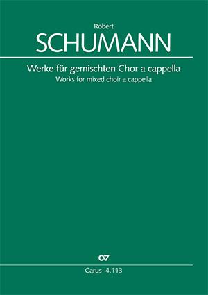 Schumann: Werke für gemischten Chor a cappella