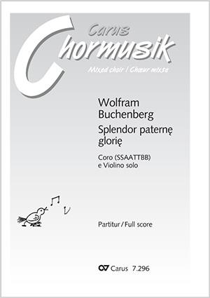 Wolfram Buchenberg: Splendor paterne glorie