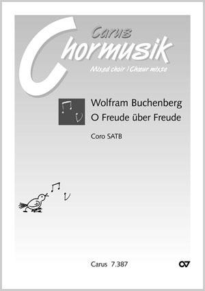 Wolfram Buchenberg: O Freude über Freude