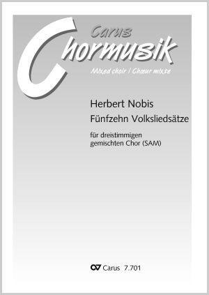 Nobis: 15 Volksliedsätze für dreistimmigen gemischten Chor