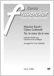 Maurice Ravel: Toi, le cœur de la rose