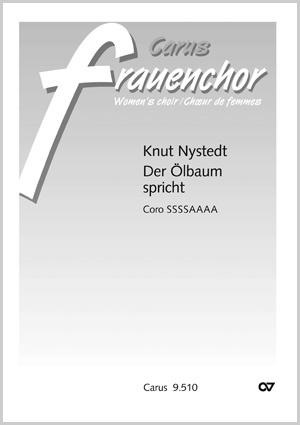 Knut Nystedt: Der Ölbaum spricht