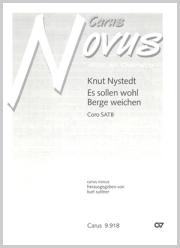 Knut Nystedt: Es sollen wohl Berge weichen
