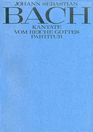 Johann Sebastian Bach: Vom Reiche Gottes. Oratorium