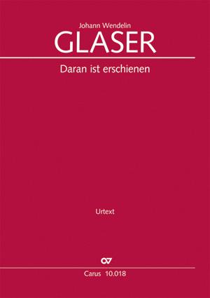 Johann Wendelin Glaser: Daran ist erschienen die Liebe Gottes