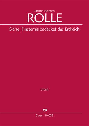 Johann Heinrich Rolle: Siehe, Finsternis bedeckt das Erdreich