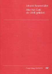 Johann Rosenmüller: So greatly God esteemed the world