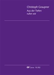 Christoph Graupner: Aus der Tiefen rufen wir