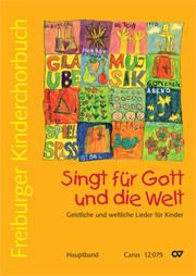 Freiburger Kinderchorbuch - Chorleiterband. Singt für Gott und die Welt