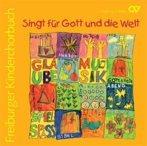 Singt für Gott und die Welt. CD Freiburger Kinderchorbuch