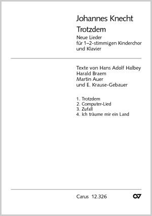 Knecht: Trotzdem. Neue Lieder für Kinderchor und Klavier