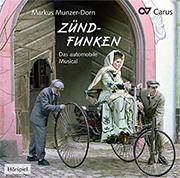 Markus Munzer-Dorn: Zündfunken. Das automobile Musical