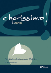 C. Barratier / B. Coulais: Die Kinder des Monsieur Mathieu (arr. R. Butz). chorissimo! MOVIE Band 1