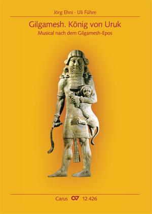 Uli Führe & Jörg Ehni: Gilgamesh. König von Uruk