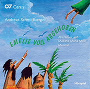 Andreas Schmittberger: Emelie voll abgehoben. Hörspiel-CD