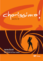 James Bond. Drei Arrangements für Chor (SATB). chorissimo! MOVIE Band 4
