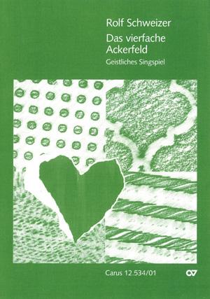 Rolf Schweizer: Das vierfache Ackerfeld