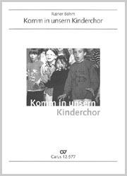 Rainer Bohm: Komm in unsern Kinderchor