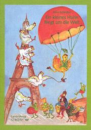 Peter Schindler: Ein kleines Huhn fliegt um die Welt