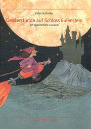 Peter Schindler: Geisterstunde auf Schloss Eulenstein