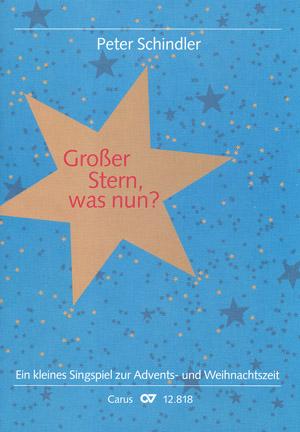 Peter Schindler: Großer Stern, was nun? Partitur | Carus-Verlag