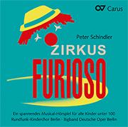 Peter Schindler: Zirkus Furioso. Ein spannendes Musical-Hörspiel für alle Kinder unter 100