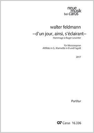 Walter Feldmann: - d'un jour, ainsi, s'éclairant - Hommage à Roger Lewinter