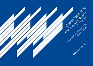 Tournemire: Fünf Improvisationen für Orgel solo