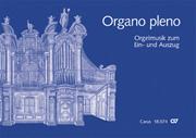 Organo pleno. Orgelstücke zum Ein- und Auszug