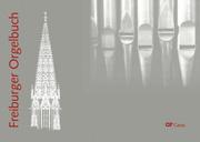 Freiburger Orgelbuch: Stammteil. Musik für Gottesdienst, Konzert und Unterricht