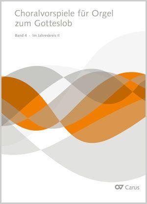 Choralvorspiele für Orgel zum Gotteslob. Bd. 4:  Im Jahreskreis II